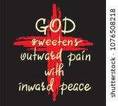 god sweetens outward pain with... | Shutterstock .eps vector #1076508218