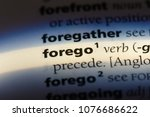 Small photo of forego forego concept.
