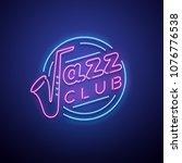 jazz club neon sign. vector... | Shutterstock .eps vector #1076776538