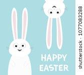 happy easter. white bunny...   Shutterstock . vector #1077083288