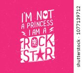 i'm not princess  i am rock... | Shutterstock .eps vector #1077139712