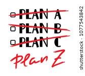 plan a  b  c  plan z   funny... | Shutterstock .eps vector #1077543842
