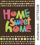 home sweet home card. vector... | Shutterstock .eps vector #107755238