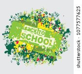 back to school ink splash... | Shutterstock .eps vector #1077577625