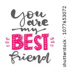 you are my best friend. the... | Shutterstock .eps vector #1077653072