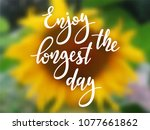 Enjoy The Longest Day  ...