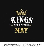 Kings Are Born In May Greeting...