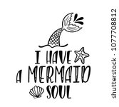 i have a mermaid soul.... | Shutterstock .eps vector #1077708812
