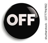 off button   black round symbol ... | Shutterstock . vector #1077796982