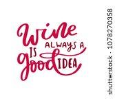 wine is always a good idea.... | Shutterstock .eps vector #1078270358