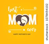 happy mother's day background... | Shutterstock .eps vector #1078454102