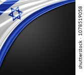 israel flag of silk with... | Shutterstock . vector #1078519058