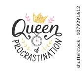 queen of procrastination. hand... | Shutterstock .eps vector #1079291612