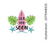 sea you soon  creative summer...   Shutterstock .eps vector #1079348525