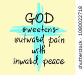 god sweetens outward pain with... | Shutterstock .eps vector #1080022718
