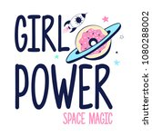 girl power slogan and space... | Shutterstock .eps vector #1080288002