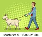 man walks with goat on leash... | Shutterstock .eps vector #1080324788