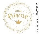 little princess hand lettering... | Shutterstock .eps vector #1080379295