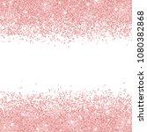 rose gold glitter scattered on... | Shutterstock .eps vector #1080382868