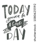 good day positive quote. hand... | Shutterstock .eps vector #1080625592