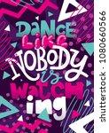dance like nobody is watching... | Shutterstock .eps vector #1080660566
