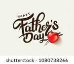 happy father s day calligraphy... | Shutterstock .eps vector #1080738266
