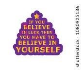 believe in luck   believe in... | Shutterstock .eps vector #1080925136