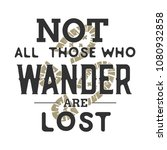 """""""not all who wander are lost""""... 