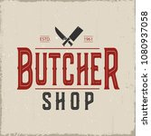 butchery vintage label.vector... | Shutterstock .eps vector #1080937058