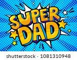 super dad message in sound... | Shutterstock .eps vector #1081310948