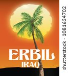 erbil iraq palm and setting sun ... | Shutterstock . vector #1081634702