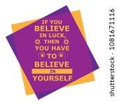 believe in luck  believe in... | Shutterstock .eps vector #1081671116