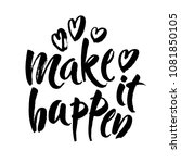 make it happen. black... | Shutterstock .eps vector #1081850105