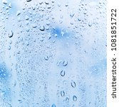 water rain drops on a window... | Shutterstock . vector #1081851722
