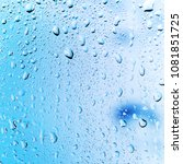 water rain drops on a window... | Shutterstock . vector #1081851725