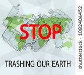 stop trashing our earth. world... | Shutterstock .eps vector #1082406452