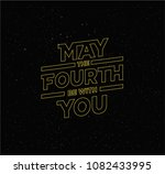 may the 4th be with you.... | Shutterstock .eps vector #1082433995
