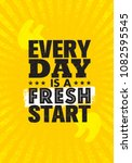 every day is a fresh start.... | Shutterstock .eps vector #1082595545