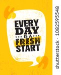 every day is a fresh start.... | Shutterstock .eps vector #1082595548