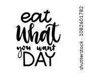 hand drawn lettering eat what... | Shutterstock .eps vector #1082601782