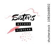 sisters before misters. t shirt ... | Shutterstock .eps vector #1082668802