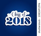 class of 2018 congratulations... | Shutterstock .eps vector #1082691596