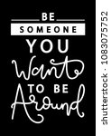 be someone you want to be... | Shutterstock .eps vector #1083075752