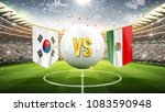 south korea vs mexico. soccer... | Shutterstock . vector #1083590948