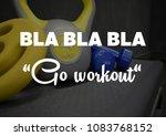 fitnesss motivation quote   Shutterstock . vector #1083768152