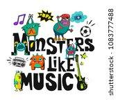 monsters like music. t shirt... | Shutterstock .eps vector #1083777488