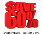 60 percent off 3d sign on white ... | Shutterstock . vector #1083857198