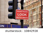 Pedestrians Look Both Ways Sign