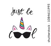 just be cool typography poster... | Shutterstock .eps vector #1084611995