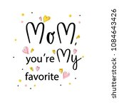 mom youre my favorite hand... | Shutterstock .eps vector #1084643426